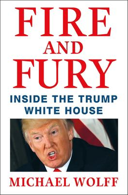 Cover Image for Fire and Fury: Inside the Trump White House by Michael Wolff