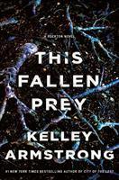 This Fallen Prey: A Rockton Novel