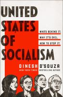 Title: United States of socialism : Who's behind it. Why it's evil. How to stop it. Author:D'Souza, Dinesh