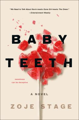 Cover Image for Baby Teeth  by Zoje Stage