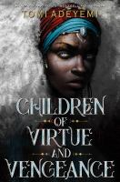 Children of Virtue and Vengeance (Legacy of Orïsha #2) by Tomi Adeyemi