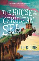 Title: The house in the Cerulean Sea Author:Klune, TJ