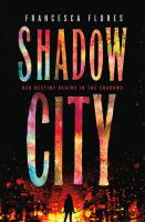 Shadow City (The City of Diamond and Steel #2) by Francesca Flores