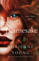 Title: Namesake Author:Young, Adrienne