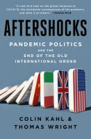 Title: Aftershocks: pandemic politics and the end of the old international order Author:Kahl, Colin H