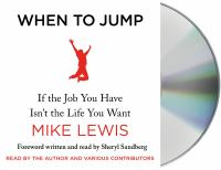 When to Jump: [if the Job You Have Isn't the Life You Want]
