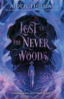 Title: Lost in the Never Woods Author:Thomas, Aiden