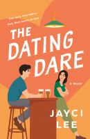 Title: The dating dare : a novel Author:Lee, Jayci