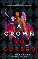 A Crown So Cursed (The Nightmare-Verse #3) by Maya Motayne