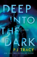 Title: Deep into the dark : a mystery Author:Tracy, P. J
