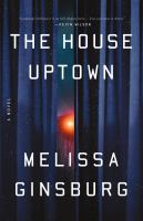 Title: The house uptown Author:Ginsburg, Melissa