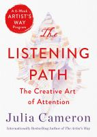 Title: The listening path : the creative art of attention Author:Cameron, Julia