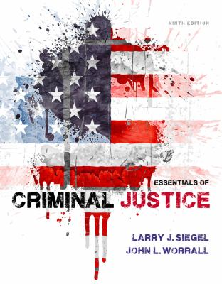 Book cover for Essentials of criminal justice / Larry J. Siegel, University of Massachusetts, Lowell, John L. Worrall, University of Texas at Dallas