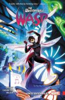 The Unstoppable Wasp: [Vol. 1], Unstoppable!