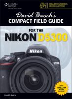 David Busch's compact field guide for the nikon d5300 [electronic resource]