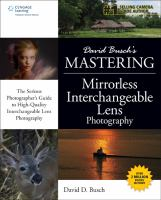 David Busch's mastering mirrorless interchangeable lens photography [electronic resource]