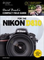 David Busch's compact field guide for the Nikon D810 [electronic resource]
