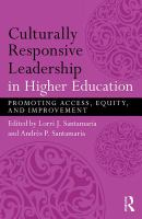 Culturally responsive leadership in higher education : promoting access, equity, and improvement