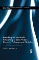 Rethinking the mind-body relationship in early modern literature, philosophy and medicine : the renaissance of the body
