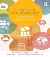 Networked anthropology : a primer for ethnographers