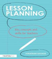 Lesson planning : key concepts and skills for teachers
