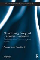 Nuclear energy safety and international cooperation : closing the world's most dangerous reactors