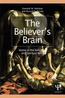 The believer's brain : home of the religious and spiritual mind