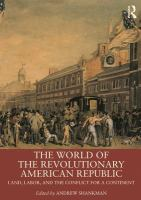 The world of the revolutionary American republic : land, labor, and the conflict for a continent