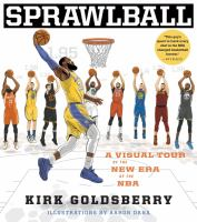 Title: Sprawlball : a visual tour of the new era of the NBA Author:Goldsberry, Kirk Patrick