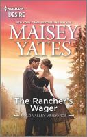Title: The rancher's wager. Author:Yates, Maisey