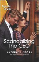 Title: Scandalizing the CEO. Author:Lindsay, Yvonne