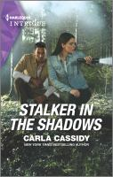 Title: Stalker in the shadows. Author:Cassidy, Carla