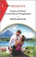 Title: Terms of their Costa Rican temptation. Author:Roscoe, Pippa