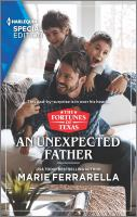 Title: An unexpected father. Author:Ferrarella, Marie