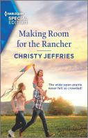 Title: Making room for the rancher. Author:Jeffries, Christy