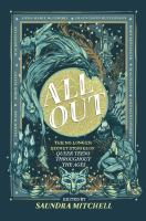 All Out: [the No-longer-secret Stories of Queer Teens Throughout the Ages]