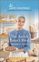 Title: The Amish baker's rival. Author:Bast, Marie E