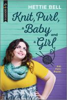 Title: Knit, purl, a baby and a girl Author:Bell, Hettie