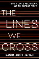 The Lines We Cross by Randa Abdel-Fattah