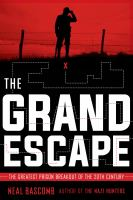 Grand escape : the greatest prison breakout of the 20th century /