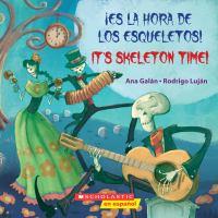 ŁEs la hora de los esqueletos!: it's skeleton time!