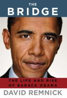 Cover of the book The bridge : the life and rise of Barack Obama