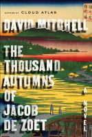Cover of the book The thousand autumns of Jacob De Zoet : a novel