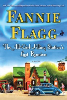 Cover Image for The All-Girl Filling Station's Last Reunion  by Fannie Flagg