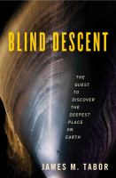 Blind descent : the quest to discover the deepest place on earth