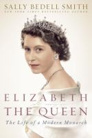 Elizabeth the Queen : inside the life of a modern monarch