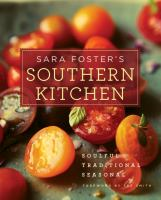 Sara Foster's Southern kitchen : soulful, traditional, seasonal