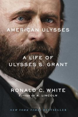Cover Image for American Ulysses: A Life of Ulysses S. Grant by Ronald C. White