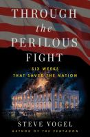 Through the perilous fight : six weeks that saved the nation