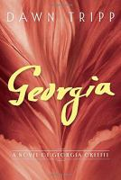 Cover Image for Georgia: A Novel of Georgia O'Keeffe by Dawn Tripp
